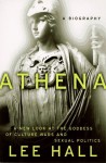 Athena: A Biography - Lee Hall