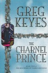 The Charnel Prince - Greg Keyes