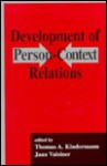 Development of Person-Context Relations - Thomas A. Kindermann, Jaan Valsiner