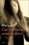 Cien Cepilladas Antes de Dormir - Melissa Panarello