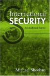 International Security: An Analytical Survey - Michael Sheehan