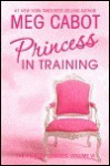 Princess in Training - Meg Cabot