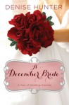 A December Bride (A Year of Weddings Novella) - Denise Hunter