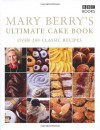 Mary Berry's Ultimate Cake Book - Mary Berry