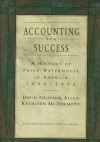 Accounting For Success A History Of Pric - David Grayson Allen, Kathleen McDermott