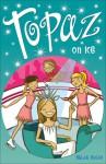 Topaz on Ice - Helen Bailey