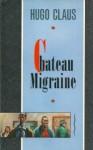 Château Migraine - Hugo Claus