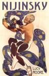Nijinsky: A Life - Lucy Moore