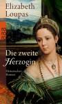 Die zweite Herzogin - Elizabeth Loupas, Anja Schünemann