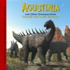 Agustinia And Other Dinosaurs Of Central And South America (Dinosaur Find) - Dougal Dixon