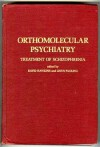 Orthomolecular Psychiatry: Treatment Of Schizophrenia - David R. Hawkins, Linus Pauling