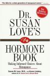 Dr. Susan Love's Hormone Book : Making Informed Choices About Menopause - Susan M. Love, Karen Lindsey