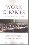 Work Choices: What the High Court Said - Andrew Stewart, George Williams