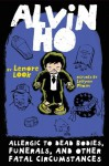 Alvin Ho: Allergic to Dead Bodies, Funerals, and Other Fatal Circumstances - Lenore Look, LeUyen Pham
