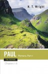 Paul for Everyone: Romans, Part One (For Everyone) - Tom Wright