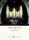 The Organ - David Baker