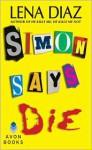 Simon Says Die - Lena Diaz