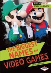 The Biggest Names of Video Games - Arie Kaplan