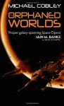 The Orphaned Worlds (Humanity's Fire, #2) - Michael Cobley