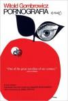 Pornografia: A Novel - Witold Gombrowicz, Danuta Borchardt