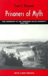 Prisoners Of Myth: Leadership Of Tennessee Valley Authority - Erwin C. Hargrove