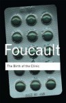 The Birth of the Clinic - Michel Foucault