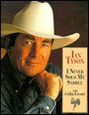 Ian Tyson: I Never Sold My Saddle - Ian Tyson, Colin Escott