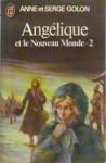 Angélique et le nouveau monde - 2 (Angelique: Original version #7-2) - Anne Golon