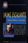Jaime Escalante: Sensational Teacher - Ann Byers