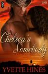 Chelsea's Somebody - Yvette Hines