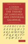 A Course of Lectures on the Theory of Language, and Universal Grammar - Joseph Priestley