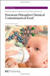 Hormone-Disruptive Chemical Contaminants in Food - Royal Society of Chemistry, Linda Bergander, Tim Marrs, Mike D. Waters, Jan-Åke Gustafsson, Alberto Mantovani, Karl-Werner Schramm, Olle Soder, Joelle Ruegg, Royal Society of Chemistry, Diana Anderson