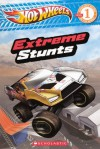 Extreme Stunts (Hot Wheels, Level 1) - Ace Landers, Dave White