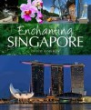 Enchanting Singapore (Enchanting Asia) - David Bowden