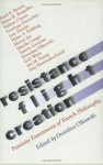 Resistance, Flight, Creation: Feminist Enactments of French Philosophy - Dorothea Olkowski