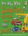 Why Why Why Do Magnets Push and Pull? - Mason Crest Publishers