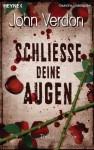 Schließe deine Augen: Thriller (German Edition) - John Verdon, Friedrich Mader