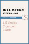 Bill Veeck's Crosstown Classic - Bill Veeck, Ed Linn
