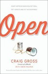 Open: What Happens When You Get Real, Get Honest, and Get Accountable - Craig Gross, Adam Palmer