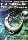Tom Swift and His Polar-Ray Dynasphere - Victor Appleton II