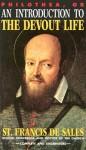 Philothea, or an Introduction to the Devout Life - St. François de Sales