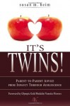 It's Twins!: Parent-to-Parent Advice from Infancy through Adolescence - Susan M. Heim, Vonetta Flowers