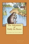 The Adventures of Paddy the Beaver: The Bedtime Story-Books - Thornton W. Burgess, Harrison Cady