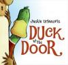 Duck at the Door (nook kids ) - Jackie Urbanovic