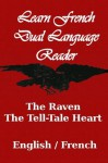 Learn French - Dual Language Reader (The Raven / The Tell-Tale Heart) - Edgar Allan Poe, J Bradley, Charles Baudelaire, Stéphane Mallarmé