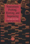 Nonisotopic Probing, Blotting, and Sequencing - Larry J. Kricka