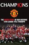 Champions: The Inside Story of Our Historic 19th League Title Triumph - Steve Bartram, Steve Bartram