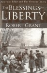 American Ethics and the Virtuous Citizen--The Blessings of Liberty - Robert Grant