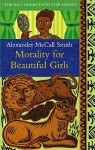 Morality for Beautiful Girls (No. 1 Ladies' Detective Agency, #3) - Alexander McCall Smith