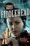 Fiddlehead: A Clockwork Century novel (Clockwork Century 5) - Cherie Priest